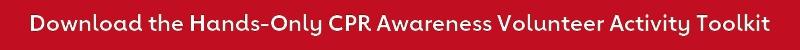 Download Hands-Only CPR Awareness Volunteer Activity Toolkit